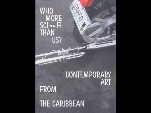 image of Who More Sci-Fi Than Us?: Contemporary Art from the Caribbean
