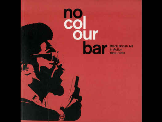 image of No Colour Bar: Black British Art in Action 1960-1990 catalogue