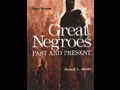 click to show details of Great Negroes Past and Present
