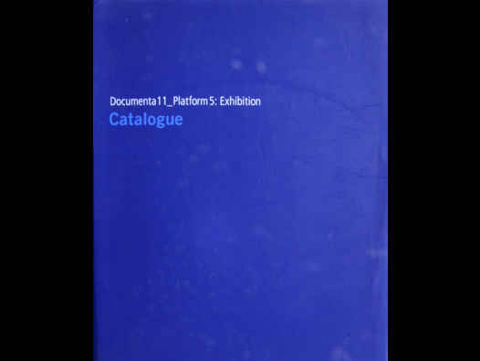 image of Documenta 11_Platform 5 : Exhibition / Catalogue