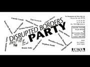 Click to view details and links for Disrupted Borders Party