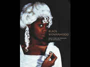 Click to view details and links for Black Womanhood: Images, Icons, and Ideologies of the African Body