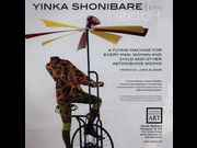 Click to view details and links for Yinka Shonibare: A Flying Machine for Every Man, Woman and Child and Other Astonishing Works.