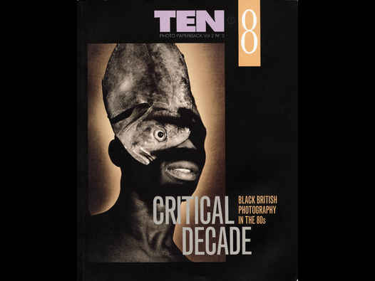 Critical Decade: Black British Photography in the 80s. Book relating to a publication, 1992